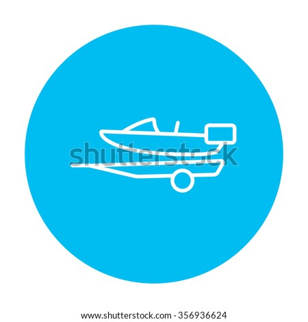 Boat on a trailer for transportation line icon for web, mobile and infographics. Vector white icon on the light blue circle isolated on white background. - stock vector