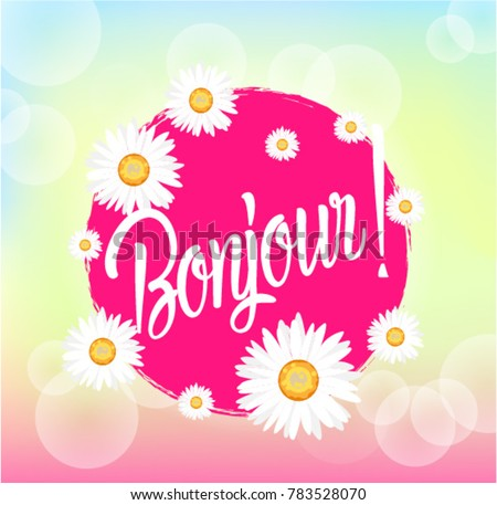 Mercredi 4 avril  Stock-vector-bonjour-has-mean-hello-beautiful-greeting-card-with-bunch-flowers-background-783528070