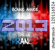 Bonne Ann�¨e 2013 da le France Happy new year's eve with a multicolored background, bright text like little light ball and the colors of the French flag, blue white red. France. - stock vector