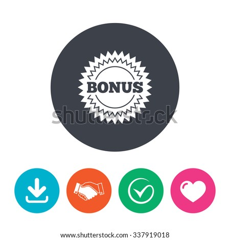 Bonus sign icon. Special offer star symbol. Download arrow, handshake, tick and heart. Flat circle buttons. - stock vector