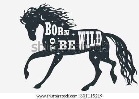 Born Be Wild Horse Silhouette Quote Stock Vector 601115219 ...