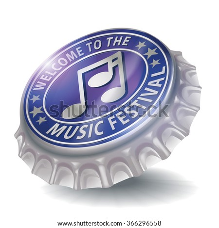 Bottle cap welcome to the music festival