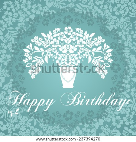 Bouquet of flowers in a vase. Happy Birthday card. Blue and white color. - stock vector