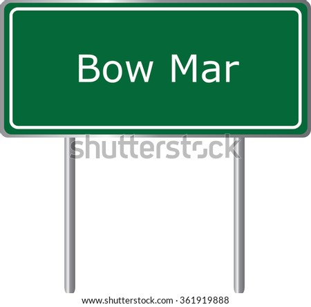 Bow Mar , Colorado , road sign green vector illustration, road table, USA city - stock vector