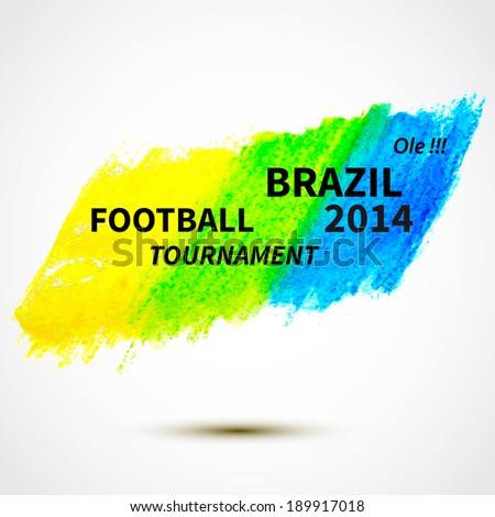 Brazil 2014 football poster.watercolor spot. Bright Background. Vector illustration - stock vector