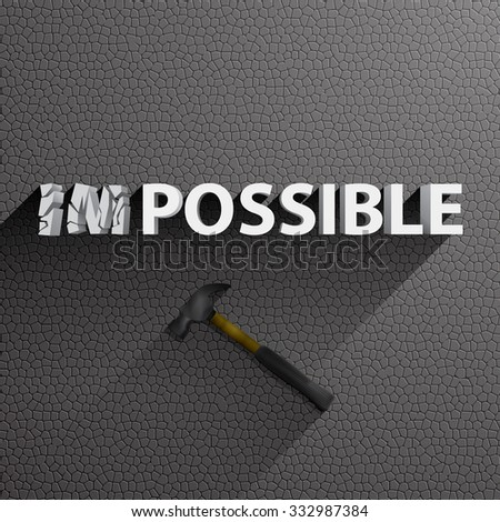 Break impossible to possible. - stock vector