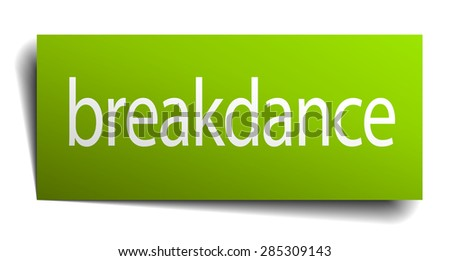breakdance green paper sign on white background