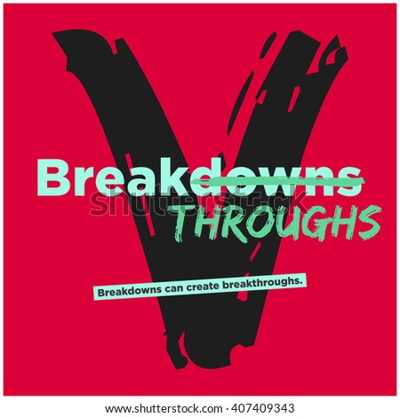 Breakdowns Can Create Breakthroughs (Motivational Quote Vector Art)