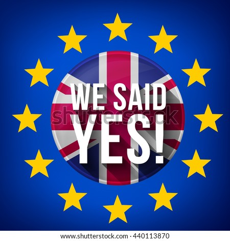 Brexit Great Britain leave European union yes concept - stock vector