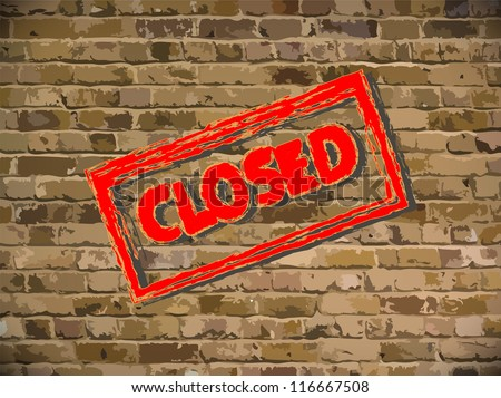brick wall with the inscription - closed - stock vector