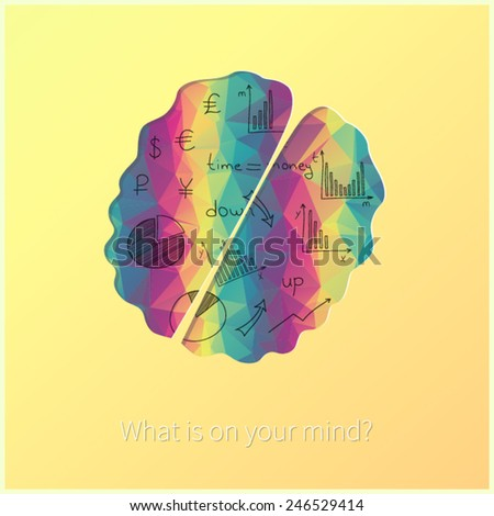 Bright card with human`s brain, business doodles and question: What is on your mind? Vector. Modern abstract triangles.  - stock vector