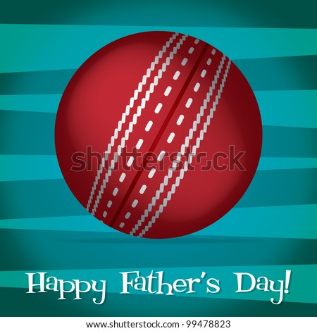 Bright cricket ball Happy Father's Day card in vector format.