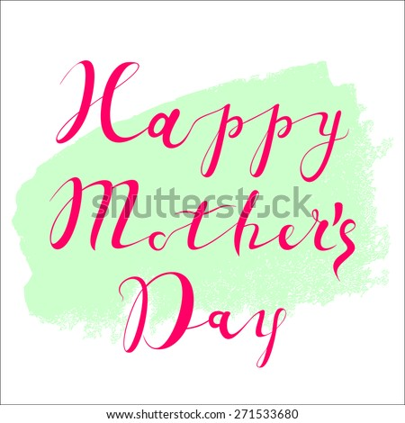 Bright Happy Mothers's Day Typographical Background. Beautiful Typographical Background With Hand Drawn letters For Mother's Day. - stock vector