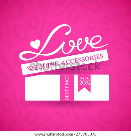 Bright promotional banner with white gift box with ribbon and inscription Love on pink background with ornament of a percent sign to advertise wedding products to the action - stock vector