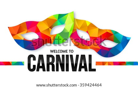 Bright rainbow colors vector carnival masks with black sign Welcome to Carnival - stock vector