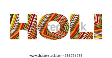 Bright striped technicolor Holi inscription on white background. Vector graphic template - stock vector