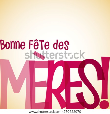 "Bright typographic French ""Happy Mother's Day"" card in vector format. - stock vector"