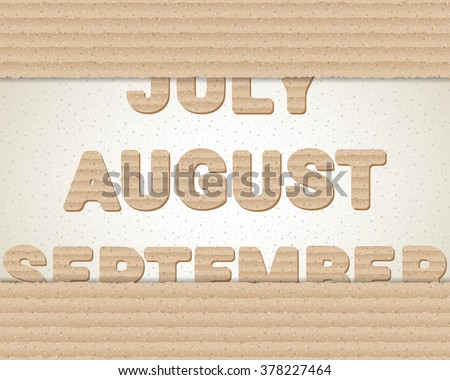 Brown cardboard banner with changing months. July, August, September. Vector illustration for your graphic design.