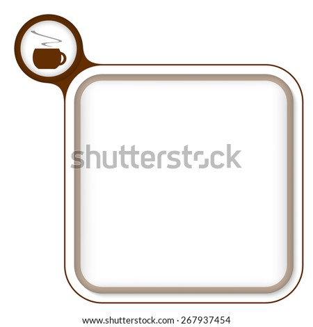 Brown frame for your text and cup of coffee - stock vector