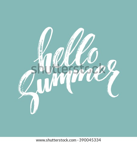 Brush lettering composition.Phrase Hello Summer. Vector illustration EPS10 - stock vector