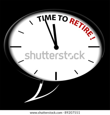 "Bubble Clock ""Time to RETIRE!"" - stock vector"