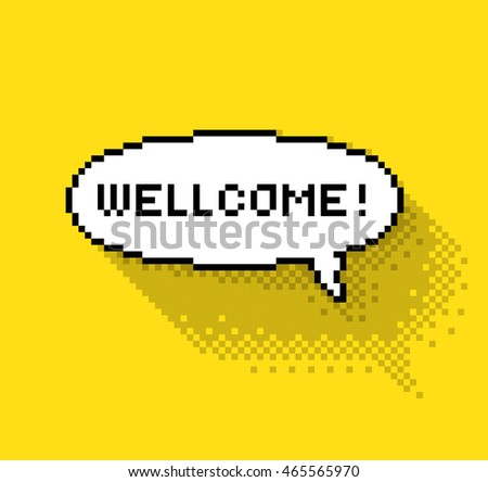 Bubble greeting with Wellcome! Flat design pixelated illustration. - Stock vector