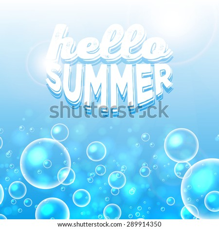 "Bubbles in water. Circle and liquid, light design, clear soapy shiny, vector illustration. ""Hello Summer"" typographic design - stock vector"
