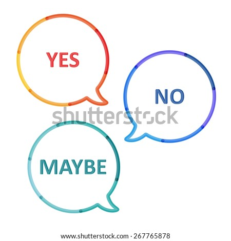 Bubbles set: yes, no, maybe. Vector illustration. - stock vector