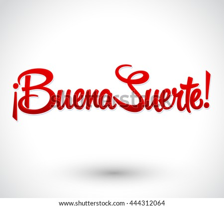 Buena Suerte - Good Luck spanish text, quote typography, vector lettering illustration