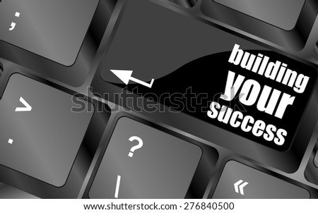 building your success words on button or key showing motivation for job or business vector - stock vector