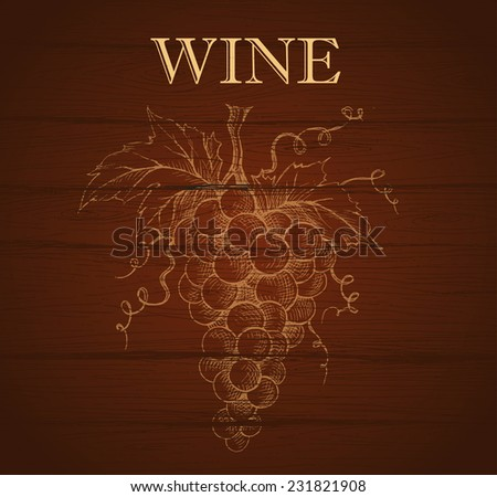 Bunch of grapes on wood background. Wine label  - stock vector