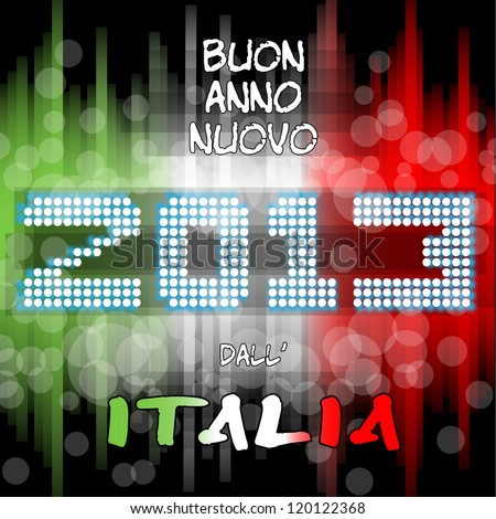 Buon Anno 2013 dall'italia Happy new year's eve with a multicolored background, bright text like little light ball and the colors of the italian flag, green white red. Italy. in italian language - stock vector