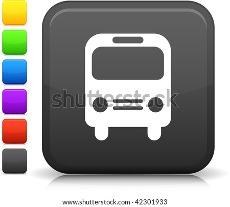 Bus icon on square internet button Six color options included. - stock vector