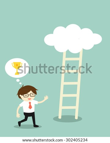 Business concept, Businessman going to climb the ladder because he thinks it will have a golden winner cup on the cloud, but it's nothing on that cloud. Vector illustration. - stock vector