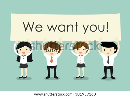 Business concept, Businessmen and business women holding 'We want you!' signboard with green background. Vector illustration. - stock vector