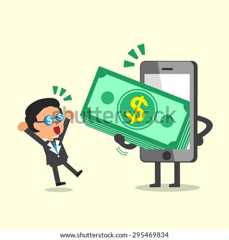 Business concept cartoon smartphone giving money stack to a businessman - stock vector