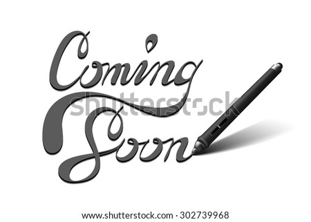 Business concept image of a pen for tablet with touchscreen, what writes  Coming Soon. Isolated on white. Can be used for web site, coming soon page - stock vector
