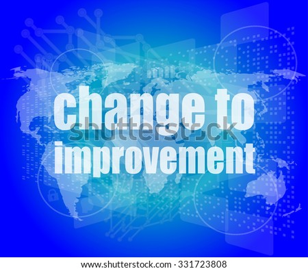 business concept: words change to improvement on digital touch screen vector illustration - stock vector