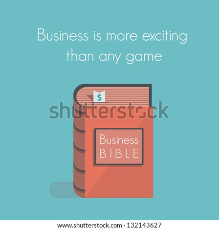 Business is more exciting than any game. Business Bible. Concept for business success motivation, commandments, rules and metaphors.