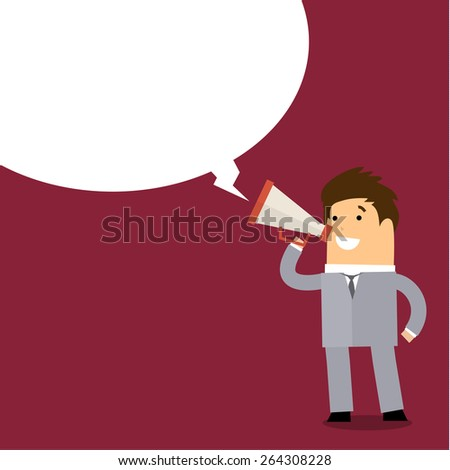 Business man speaking through megaphone with speech bubble for your text or your design. Flat design - stock vector