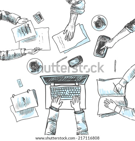 Business meeting concept top view people hands sketch vector illustration - stock vector