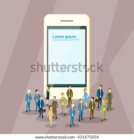 Business People Crowd Over Mobile Cell Smart Phone With Copy Space Flat Vector Illustration - stock vector