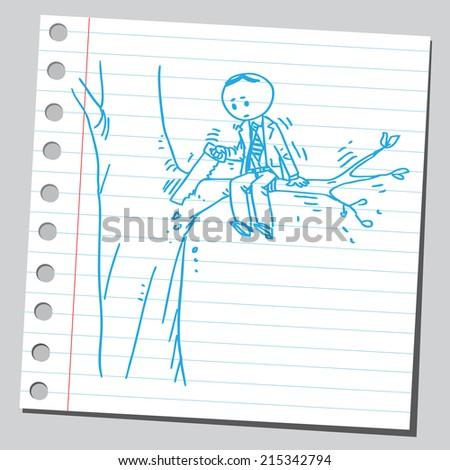 Businessman cutting branch (bad idea concept) - stock vector