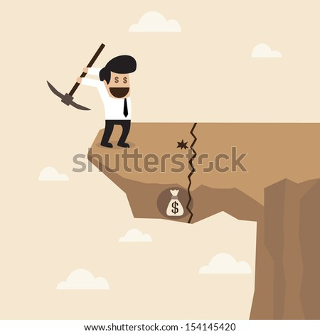 Businessman dig a ground to find a treasure at the edge of cliff with careless behavior - stock vector
