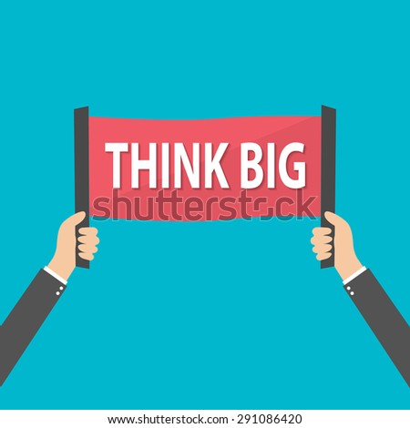 Businessman holding Think BIG sign, vector - stock vector