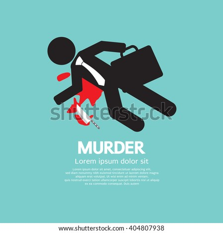 Businessman Is Dead By Murder Vector Illustration