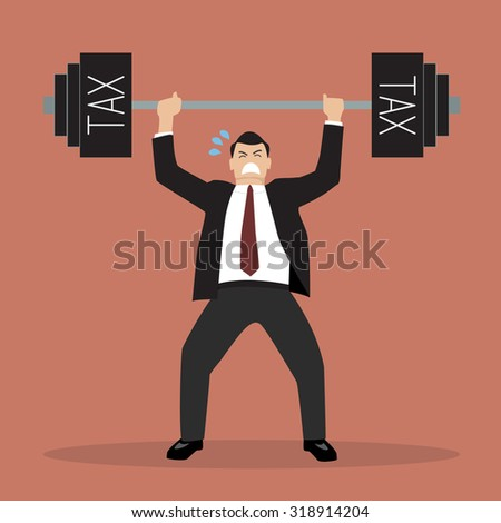 businessman lifting a heavy weight tax. Business concept - stock vector
