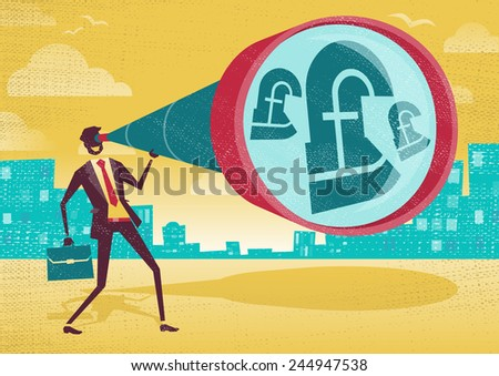 Businessman looks through his Telescope to find the Pound. Great illustration of Retro styled Businessman who's getting a really great view of the business landscape with his gigantic telescope. - stock vector