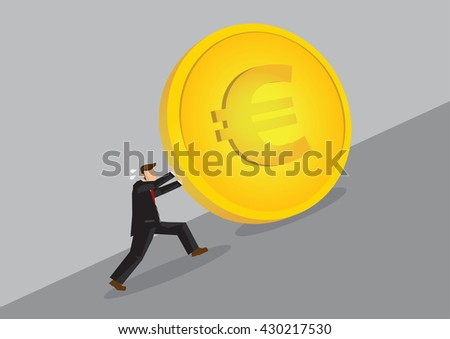 Businessman pushing a golden Euro coin uphill. Cartoon vector illustration on financial challenge concept isolated on grey background. - stock vector