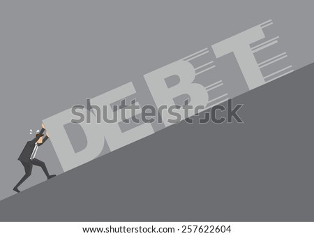 Businessman pushing against huge text spelled debt up steep slope. Conceptual vector illustration for metaphor huge business financial obligations  - stock vector